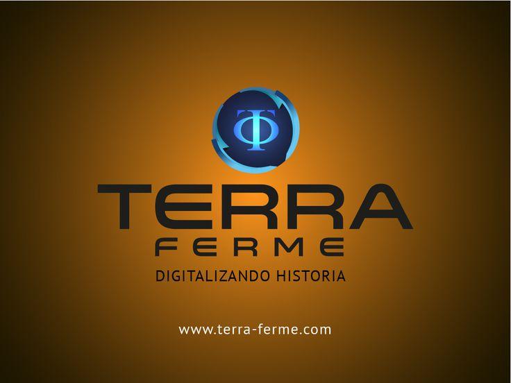 SOMOS [ TERRA FERME ] Una empresa Digitalizadora Yo soy #TerraFerme www.terra-ferme.com ¡Pronto!