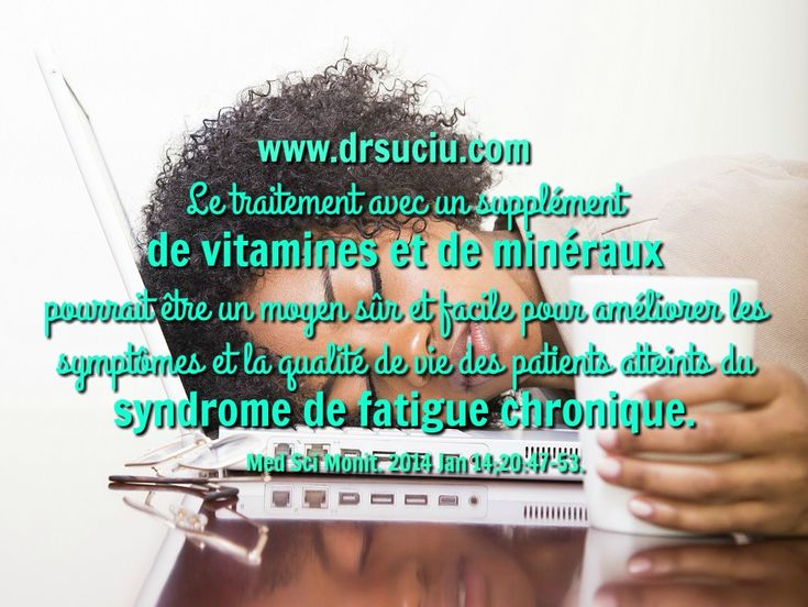 Le syndrome de la fatigue chronique - drsuciu