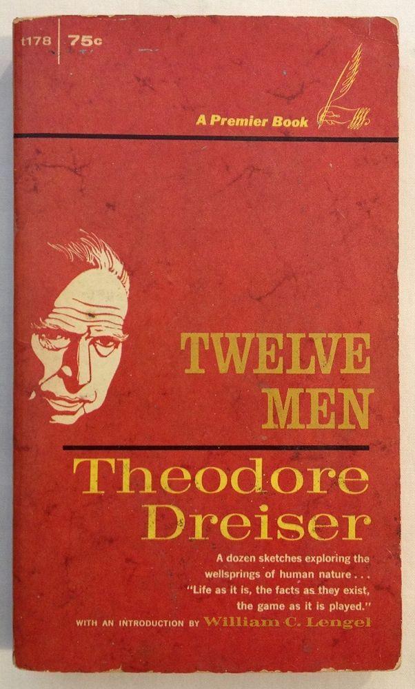 Twelve Men - Theodore Dreiser 1st Printing (1962, Paperback) Character Sketchs