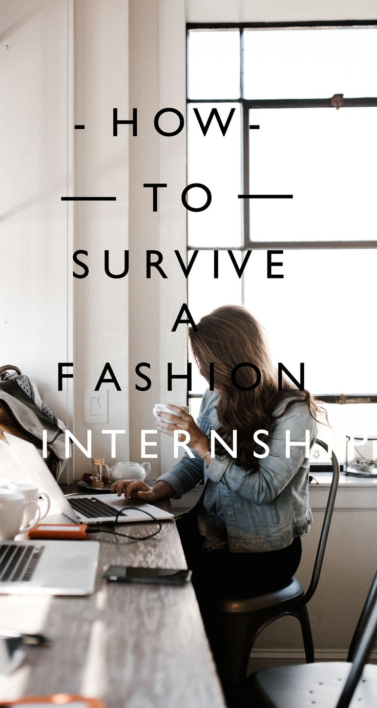 SURVIVE A FASHION INTERNSHIP, INTERN TIPS