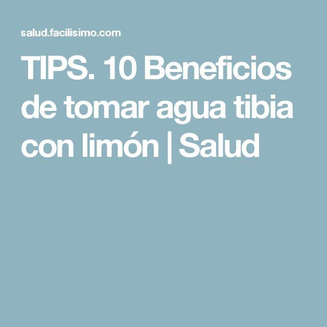 TIPS. 10 Beneficios de tomar agua tibia con limón | Salud
