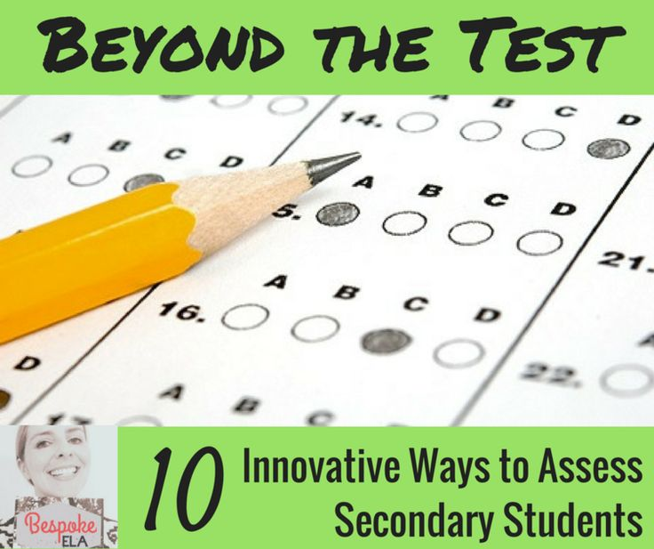 Beyond the Test: 10 Innovative Ways to Assess Secondary Students — The Bespoke ELA Classroom