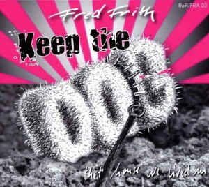 Fred Frith / Keep the Dog - That House We Lived In (CD, Album) at Discogs