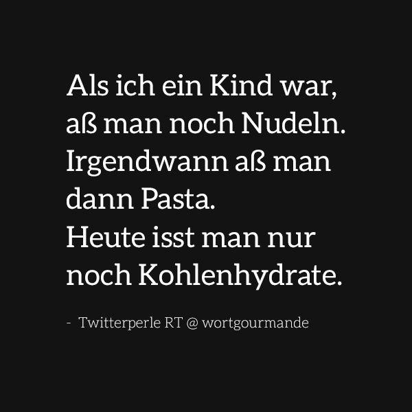 #twitterperle #kohlehydrate #pasta #nudeln #lowcarb #paleo #sprüche #zitate #springlane