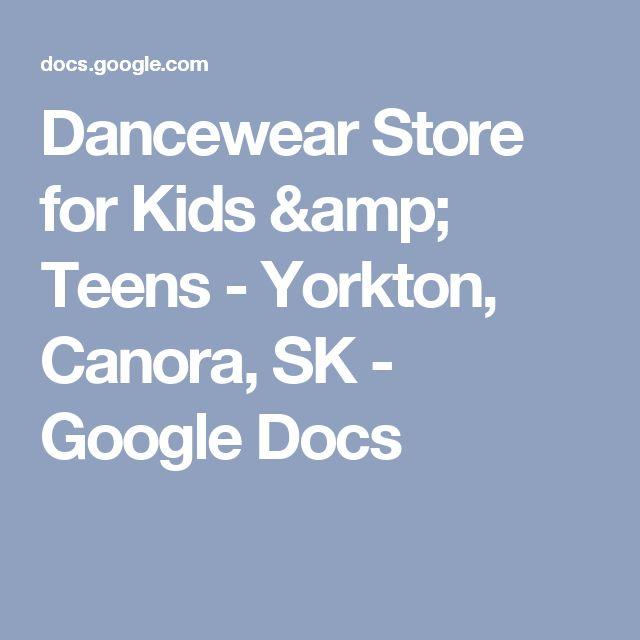 Dancewear Store for Kids & Teens  - Yorkton, Canora, SK - Google Docs