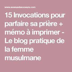 15 Invocations pour parfaire sa prière + mémo à imprimer - Le blog pratique de la femme musulmane