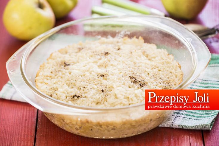 ZAPIEKANY RYŻ Z JABŁKAMI - tradycyjny, domowy przepis na zapiekany ryż z jabłkami, który większośćz nas pamięta z dzieciństwa.