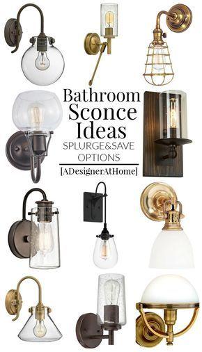 bathroom vanity lighting ideas. Both splurge and Save options- but they all look so nice!