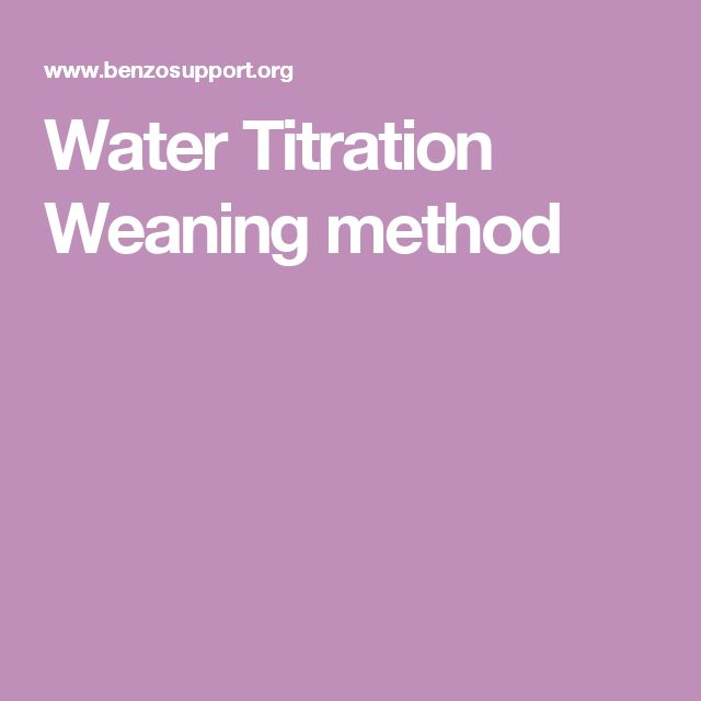 Water Titration Weaning method