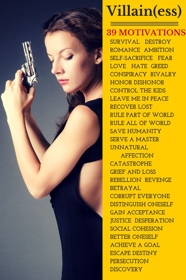 Villain(ess) - 39 Motivations. From darcypattison.com Learn ways to make the villain(ess) credibe and believable. This is character building and characterization at its heart. http://www.darcypattison.com/revision/villain-motivations/