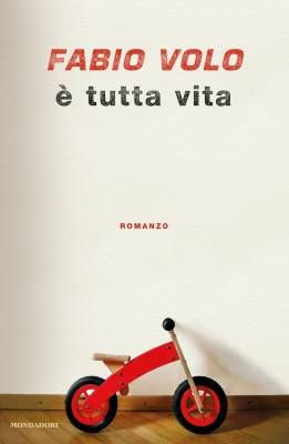 È tutta vita di Fabio Volo (Mondadori)