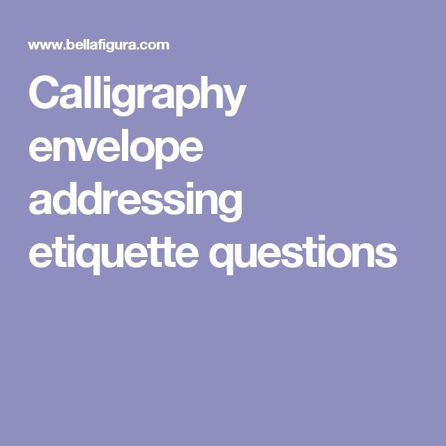 Calligraphy envelope addressing etiquette questions