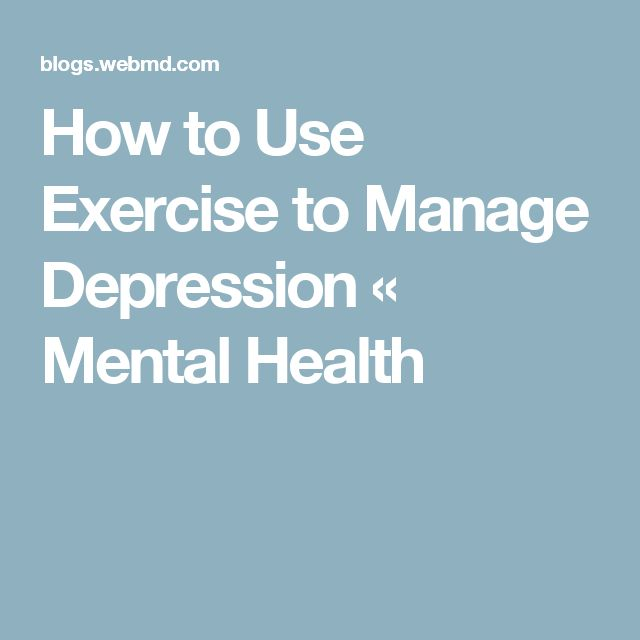 How to Use Exercise to Manage Depression « Mental Health