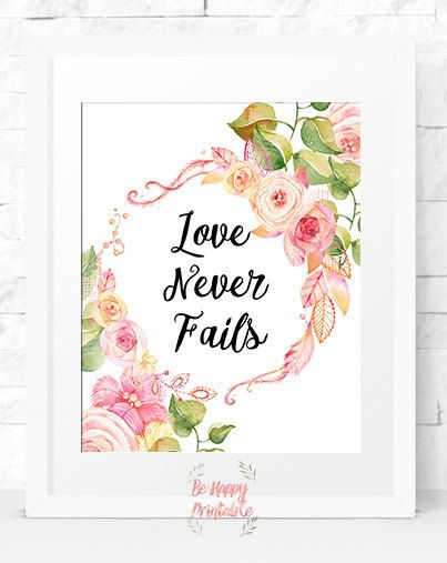 love quote Love Never Fails Motivational Print Printable Art Home Decor Wall Typography Wall Decor Home Decor instant download dorm decor