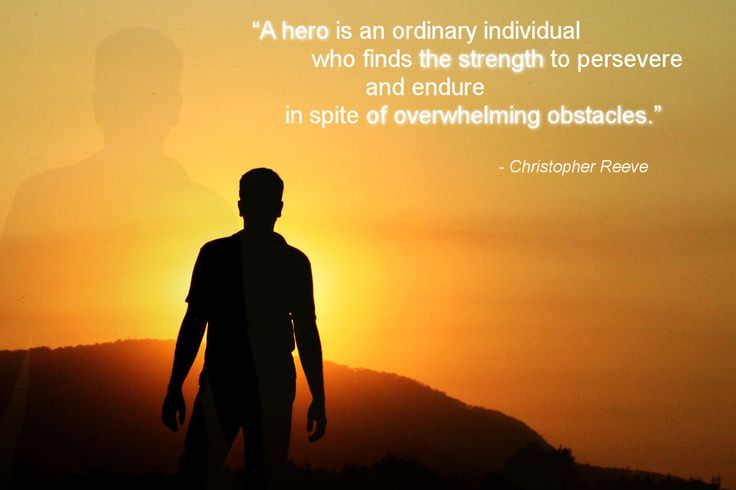A hero is an ordinary individual who find the strength to persevere and endure in spite of overwhelming obstacles. -Christopher Reeves #motivation #quotes