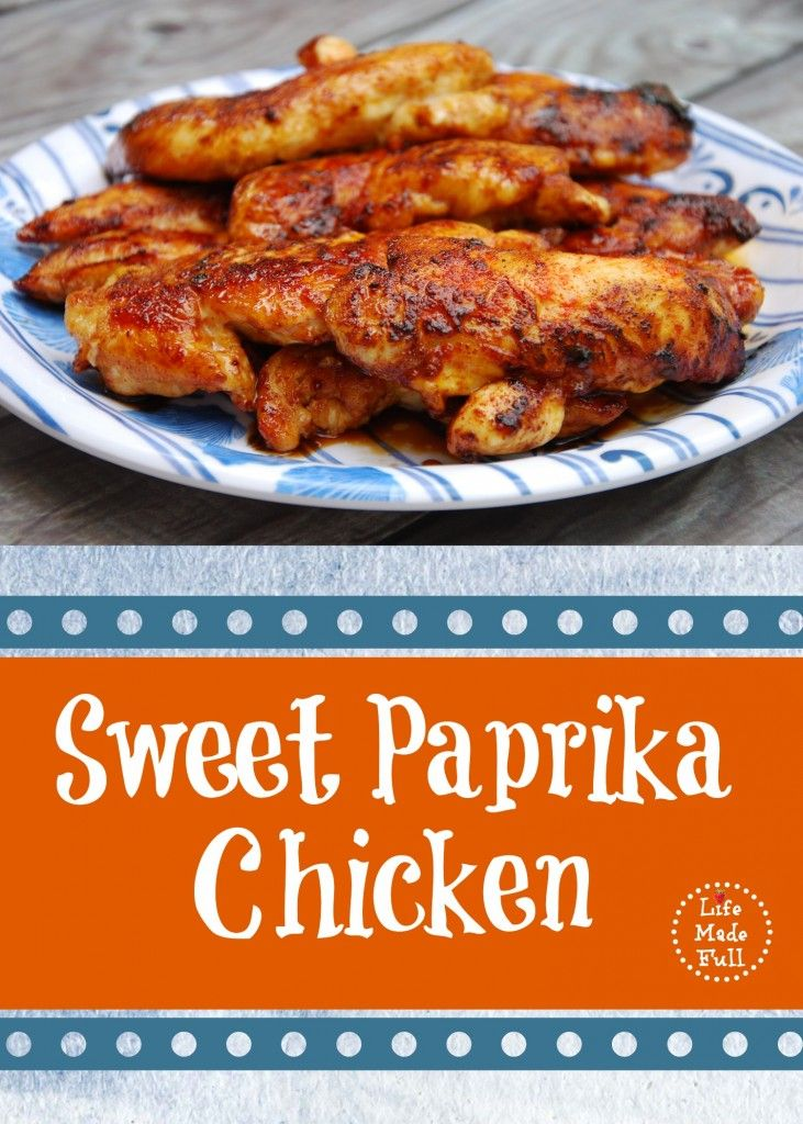 Sweet Paprika Chicken (SO fast to throw together! )  - Life Made Full www.lifemadefull.com