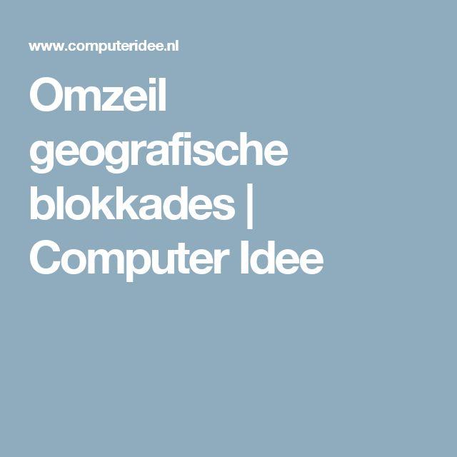 Omzeil geografische blokkades               | Computer Idee