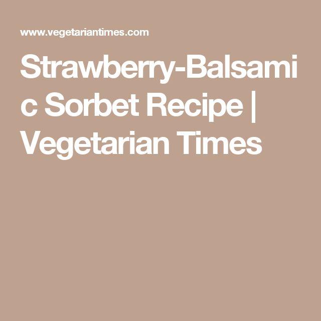Strawberry-Balsamic Sorbet Recipe | Vegetarian Times