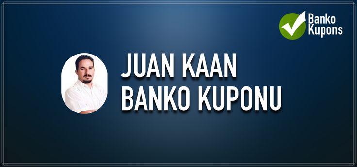 Juan Kaan Cuma Kuponu 16.06.2017