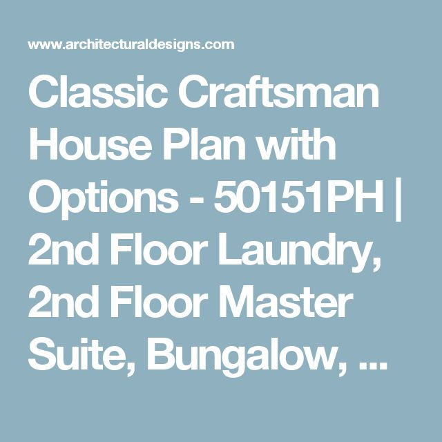 Classic Craftsman House Plan With Options Acadian House