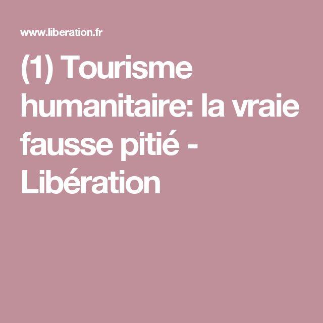 (1) Tourisme humanitaire: la vraie fausse pitié - Libération