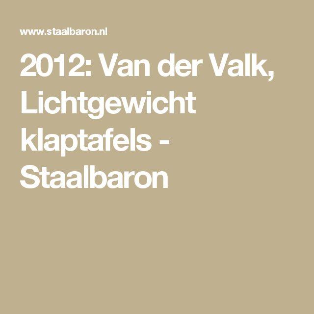 2012: Van der Valk, Lichtgewicht klaptafels - Staalbaron