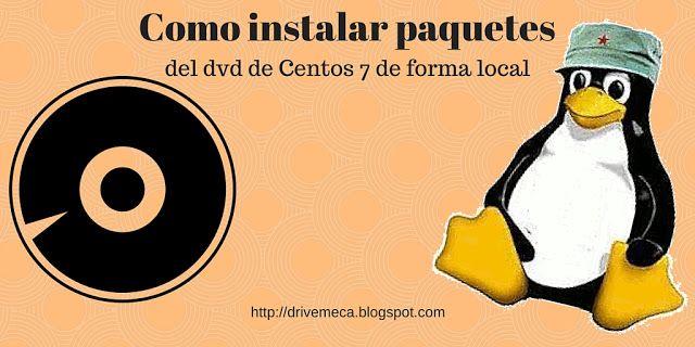 DriveMeca instalando paquetes del dvd / iso de linux centos 7 de forma local paso a paso