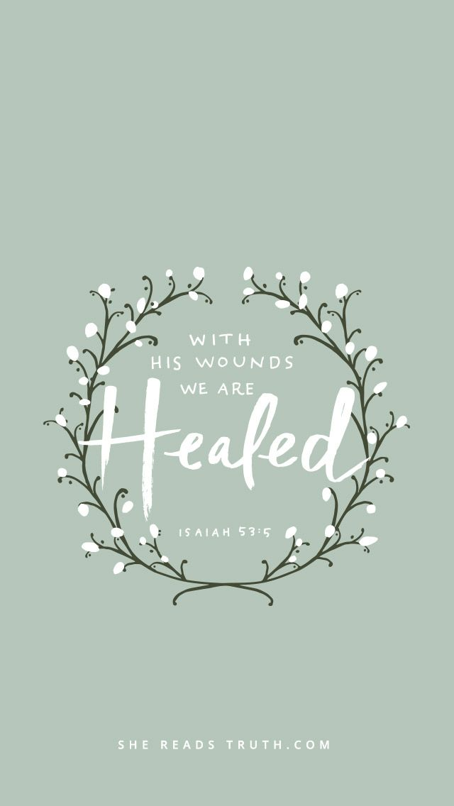 """""""But he was wounded for our transgressions, he was bruised for our iniquities: the chastisement of our peace was upon him; and with his stripes we are healed."""" Isaiah 53:5"""