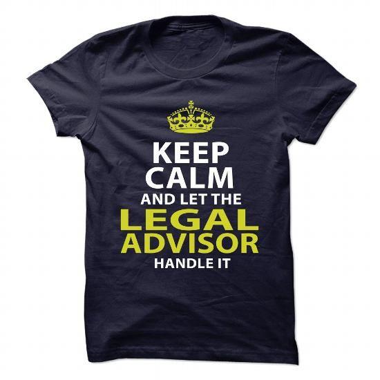 LEGAL ADVISOR Keep Calm And Let Handle It T Shirts, Hoodies. Check price ==► https://www.sunfrog.com/No-Category/LEGAL-ADVISOR--Badass.html?41382 $21.99