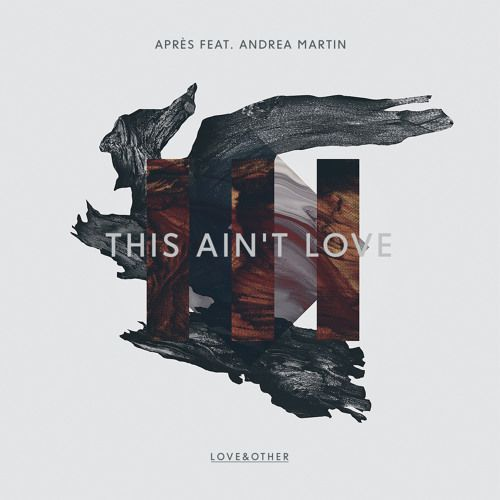 Après - This Ain't Love ft. Andrea Martin (Pete Graham Remix)  #EDM #Music  Join us and SUBMIT your Music  https://playthemove.com/SignUp
