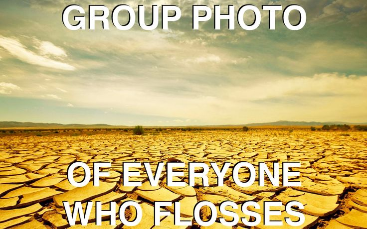 Group photo of everyone who flosses.