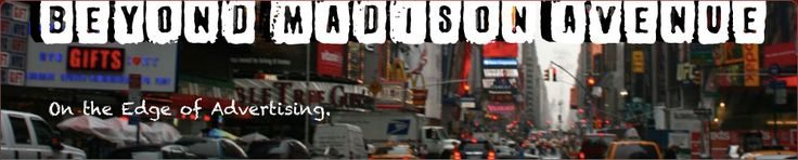 Beyond Madison Avenue | The Ad Industry's Cutting Edge Blog  http://www.talentzoo.com/beyond_madison_ave/