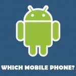 Which Mobile Phone is Best Android OS Phone?