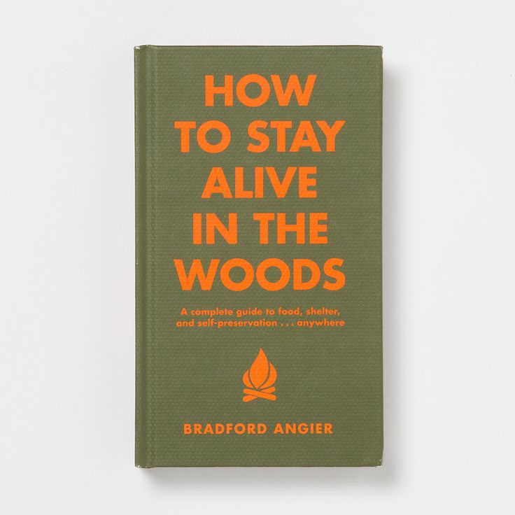 ++ how to stay alive in the woods / bradford angier