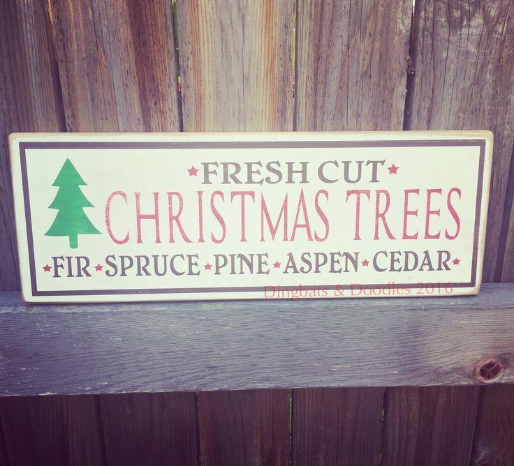 ©2016 Dingbats & Doodles Fresh cut Christmas trees painted wood sign Facebook.com/dingbatsanddoodles Instagram @dingbats.and.doodles