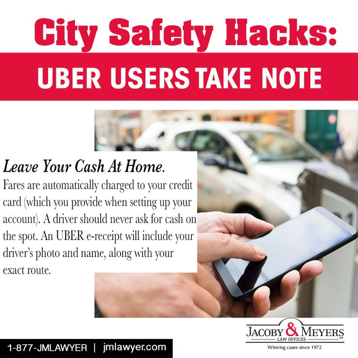 Leave your cash at home. Fares are automatically charged to your credit card (which you provide when setting up your account). A driver should never ask for cash on the spot. A UBER e-receipt will include your driver's photo and name, along with your exact route. Let the attorneys of Jacoby & Meyers, LLP NY come alongside and help you. To find out more, contact at Jacoby & Meyers, LLP NY at 1-877-504-5562. You can also email at cis@jmlawyer.com or visit www.jmlawyer.com.
