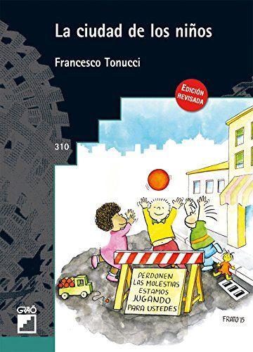 La ciudad de los niños. Francesco Tonucci. Graó, 2015