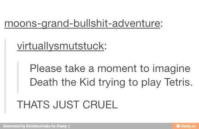 THAT IS WAY TOO CRUEL