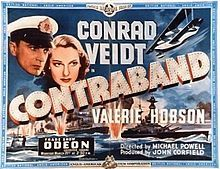Contraband (1940) GB War Wartime spy film by the British director-writer team of Michael Powell and Emeric Pressburger, which brought stars Conrad Veidt and Valerie Hobson together again after their success in The Spy in Black the previous year.  The title of the film in the United States was Blackout. Powell is quoted in his book A Life On Film, that the US renaming was a better title and he wished he had thought of it. With Esmond Knight. 07/08/07