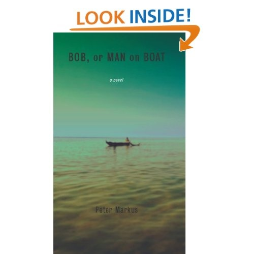 http://www.amazon.com/Bob-Man-Boat-ebook/dp/B006IYYHQU/ref=sr_1_51?s=digital-text=UTF8=1351017176=1-51=dzanc+books