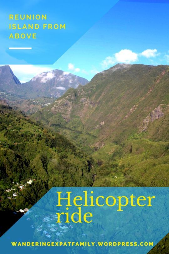Discover Reunion Island From The Air A Fabulous Helicopter Ride