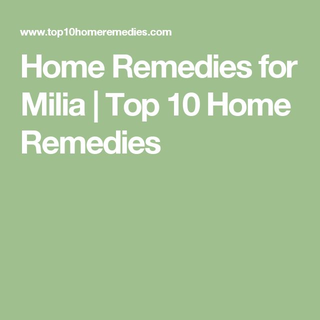 Home Remedies for Milia | Top 10 Home Remedies