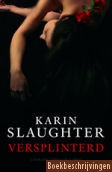 Karin Slaughter; Thriller! very good! One of my favourites