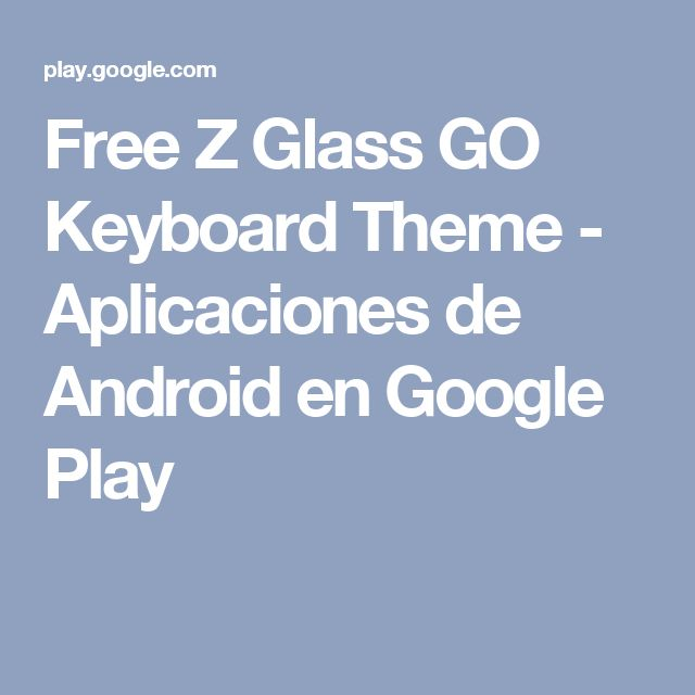 Free Z Glass GO Keyboard Theme - Aplicaciones de Android en Google Play