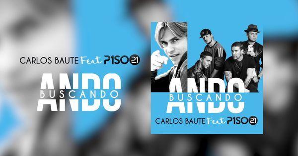 Carlos Baute - Ando buscando (feat. Piso 21) - Audio oficial | Carlos Baute | Pinterest