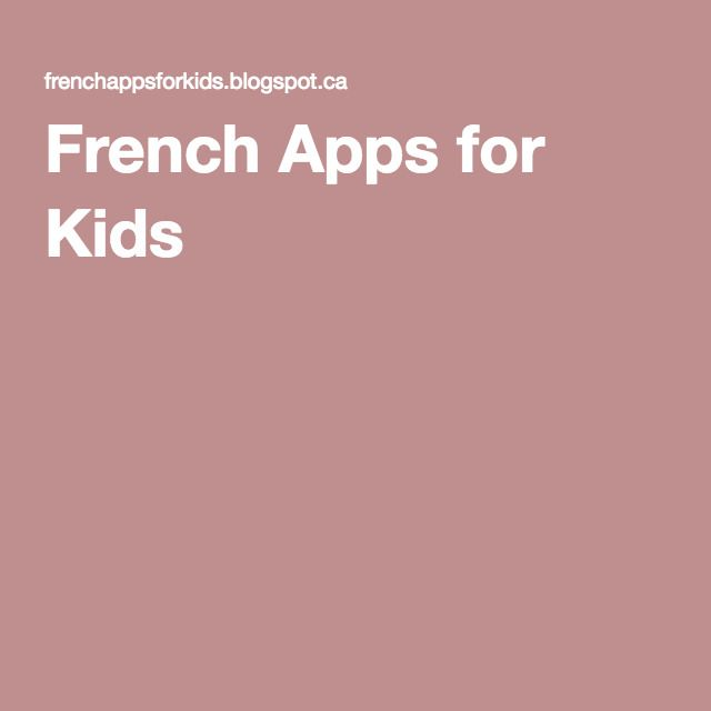 French Apps for Kids                                                       …