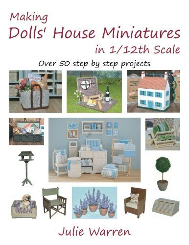 Making Dolls' House Miniatures in 1/12th Scale by Julie W... https://www.amazon.co.uk/dp/1981158138/ref=cm_sw_r_pi_dp_x_OvWgAbFPBDH73