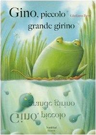 Gino, piccolo grande girino di Giuliano Ferri
