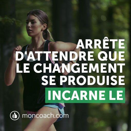 Le changement commence aujourd'hui. Vous créez votre propre avenir! http://blog.moncoach.com/commencer-course/