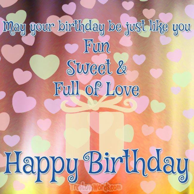 Fun Sweet And Full Of Love Birthday Truelovewords Friends Happybirthday